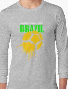 Brazil....Brazil...Brazil... Long Sleeve T-Shirt