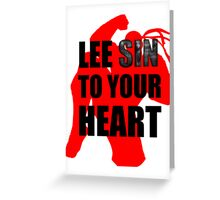 Lee Sin To Your Heart Greeting Card