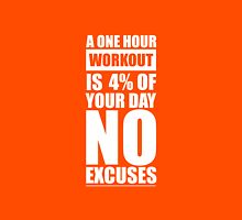 A One Hour Workout is 4% of Your Day No Excuses - Gym Inspirational Quotes Unisex T-Shirt