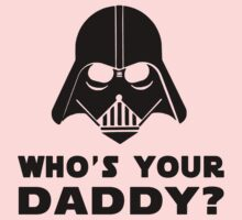 Who's Your Daddy? Kids Clothes