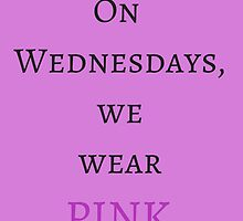 On Wednesdays, we wear PINK. by ash-a
