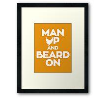 Man up and Beard on Framed Print