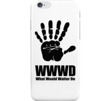 What would Walter Do? Fringe iPhone Case/Skin