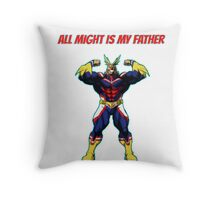 All Might is my father - Boku No Hero Academia Throw Pillow