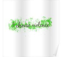 I choose violence Poster