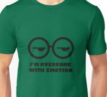 I'm overcome with emotion Unisex T-Shirt
