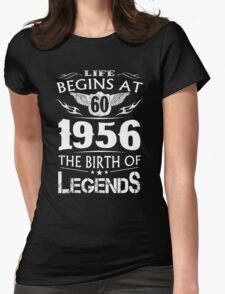 Life Begins At 60 - 1956 The Birth Of Legends Womens Fitted T-Shirt