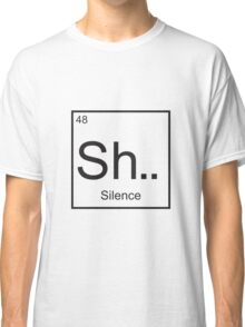 The element of Silence Classic T-Shirt