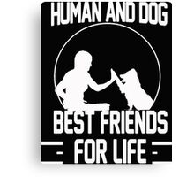 Human and dog - Best Friend For Life  Canvas Print
