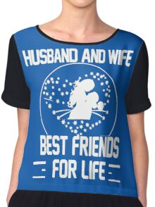 Husband and Wife - Best friends for Life Chiffon Top