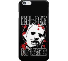 Hell Bent For Leatherface iPhone Case/Skin