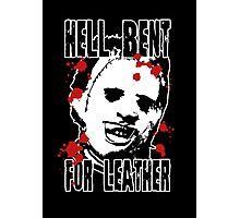 Hell Bent For Leatherface Photographic Print