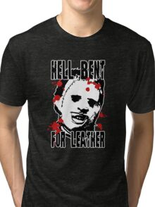 Hell Bent For Leatherface Tri-blend T-Shirt