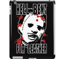 Hell Bent For Leatherface iPad Case/Skin
