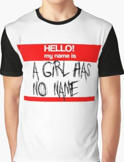 A Girl Has No Name Graphic T-Shirt