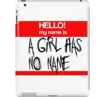 A Girl Has No Name iPad Case/Skin