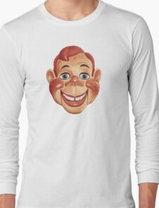 It's Howdy Doody Time! Long Sleeve T-Shirt