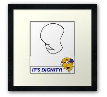 It's Dignity - Simpsons Framed Print