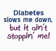 Diabetes Ain't Stoppin' Me Kids Clothes