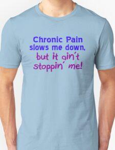 Chronic Pain Ain't Stoppin Me T-Shirt
