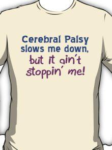 Cerebral Palsy Stoppin' Me T-Shirt