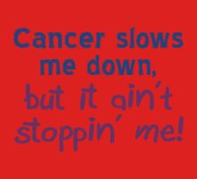 Cancer Ain't Stoppin' Me Kids Tee