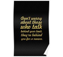 Don't worry about those... Inspirational Quote Poster