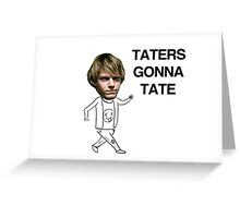 Taters gonna Tate American Horror Story Greeting Card