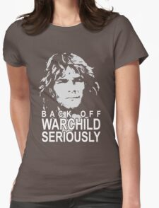 back off warchild Womens Fitted T-Shirt