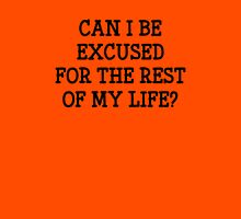 Can I Be Excused Unisex T-Shirt