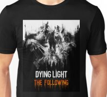 DYING LIGHT THE FOLLOWING ORI Unisex T-Shirt