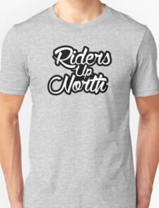 Riders Up North Unisex T-Shirt