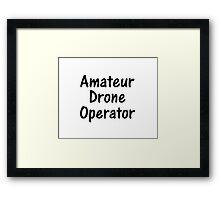 Amateur Drone Operator Framed Print