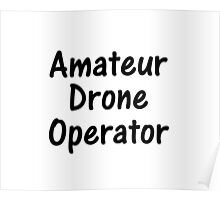 Amateur Drone Operator Poster