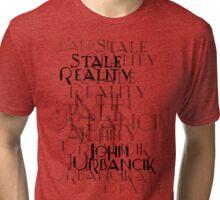 Stale Reality by John Urbancik Tri-blend T-Shirt