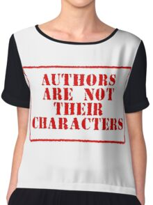 Authors are not their characters Chiffon Top