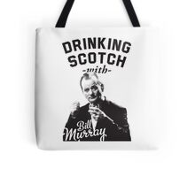 Drinking Scotch With Bill Murray Tote Bag