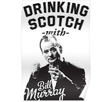 Drinking Scotch With Bill Murray Poster