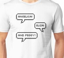 Angelica, Eliza and Peggy! Unisex T-Shirt