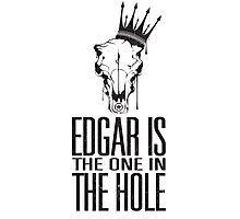 Edgar Is The One In The Hole Photographic Print