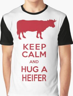 Keep Calm and Hug a Heifer Graphic T-Shirt
