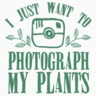 I just want to photograph my plants by jazzydevil
