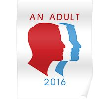 An Adult For President 2016 Poster
