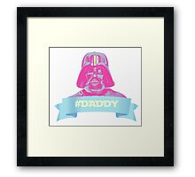 #Daddy Framed Print