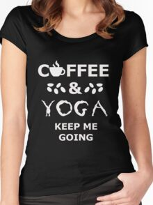 coffee and yoga keep me going Women's Fitted Scoop T-Shirt
