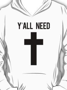 Y'all need Jesus Cross Design T-Shirt
