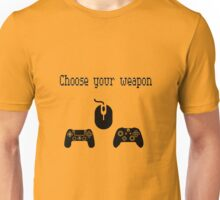 Choose Your Weapon: Gaming Unisex T-Shirt