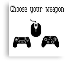 Choose Your Weapon: Gaming Canvas Print