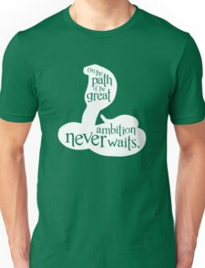 On The Path Of The Great, Ambition Never Waits Unisex T-Shirt