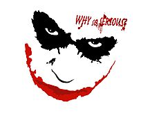 WHY SO SERIOUS? 2 Photographic Print
